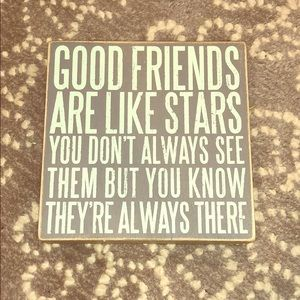 """""""Good friends are like stars"""" sign"""